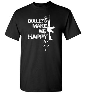 BULLETS MAKE ME HAPPY