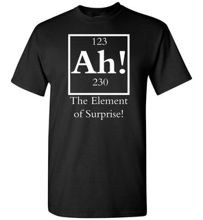 Ah the element of surprise, funny chemical, funny science chemical - Gildan Short-Sleeve T-Shirt