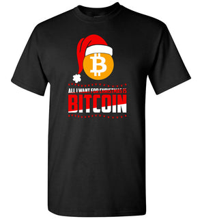 All I Want For Christmas Is Bitcoin Digital Currency T Shirt - Short Sleeve T-Shirt