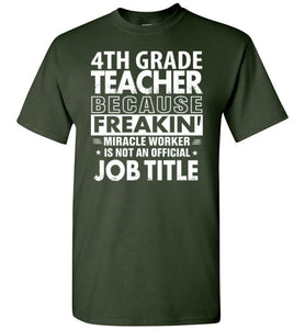 4TH GRADE TEACHER  Funny Job title Shirt 4TH GRADE TEACHER  is freaking miracle worker