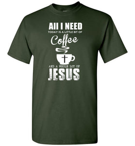 AII I NEED COFFEE WITH LOT OF JESUS