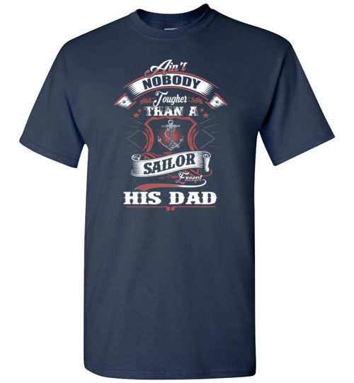 Ain't Nobody Tougher Than A Sailor Except His Dad