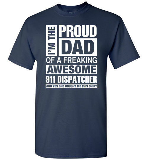 911 Dispatcher Dad   I'm  Proud Dad of Freaking Awesome 911 Dispatcher