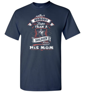Ain't Nobody Tougher Than A Soldier Except His Mom