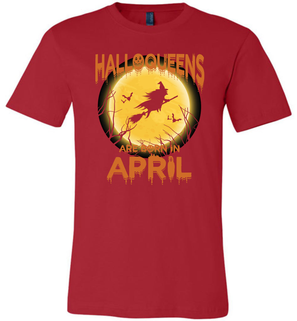 halloqueens are born in april, happy halloween, halloween woman costume - Canvas Unisex T-Shirt - Made in USA