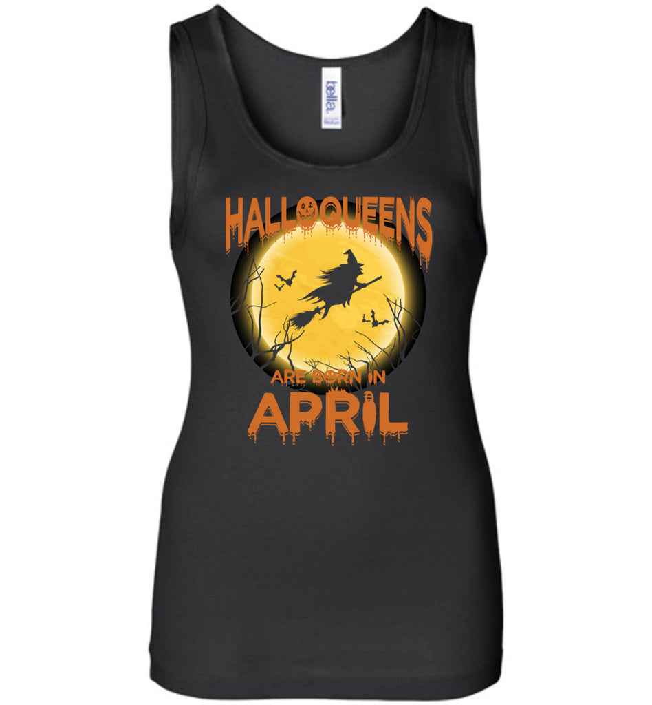 halloqueens are born in april, happy halloween, halloween woman costume - Bella Wide Strap Tank