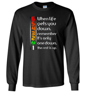 1N23456, When Life Gets You Down Remember It's Only One Down The Rest Is Up - Long Sleeve T-Shirt