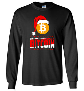 All I Want For Christmas Is Bitcoin Digital Currency T Shirt - Long Sleeve T-Shirt