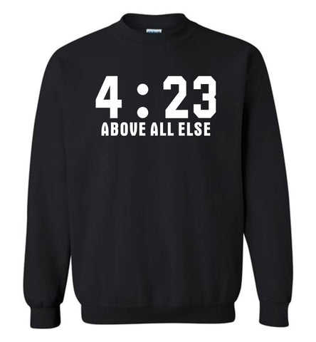4.23 Above All Else - Gildan Crewneck Sweatshirt