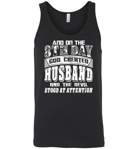 And On The 8th Day Good Created Husband And The Devil Stood At Attention - Canvas Unisex Tank