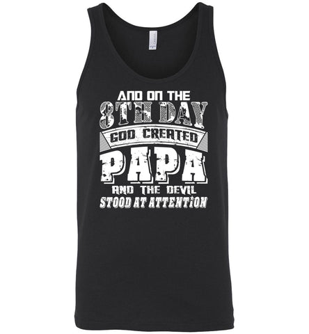 And On The 8th Day Good Created Papa And The Devil Stood At Attention - Canvas Unisex Tank