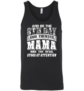 And On The 8th Day Good Created Mama And The Devil Stood At Attention - Canvas Unisex Tank