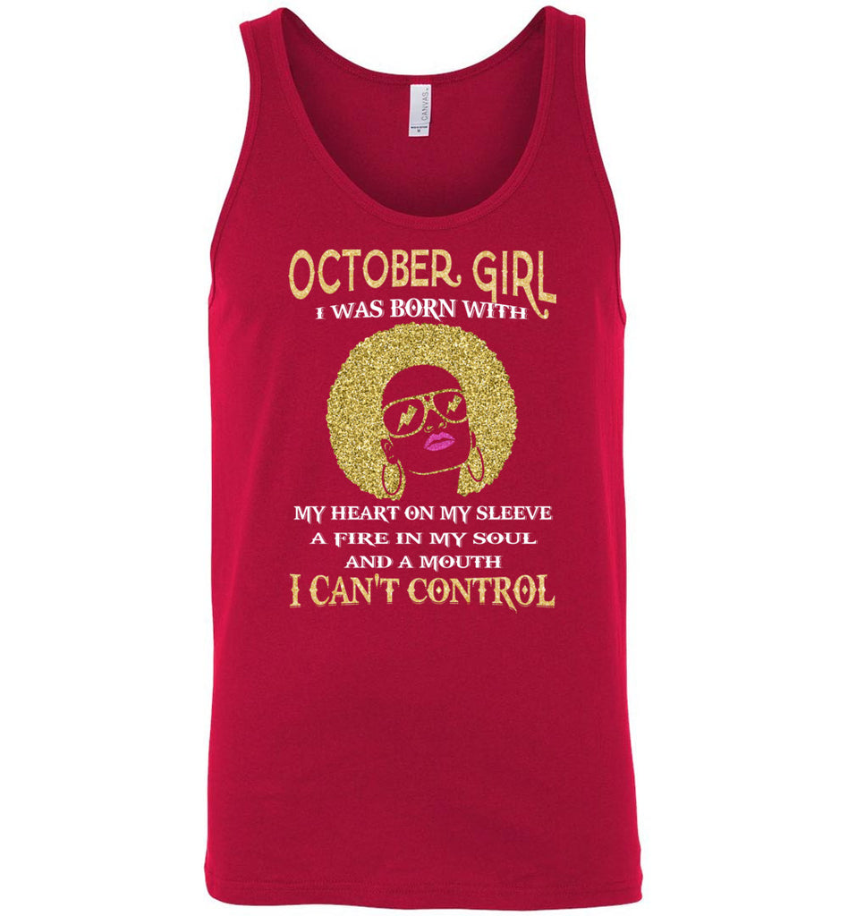 october girl, was born with my heart on my sleeve, a mouth i can't control - Canvas Unisex Tank