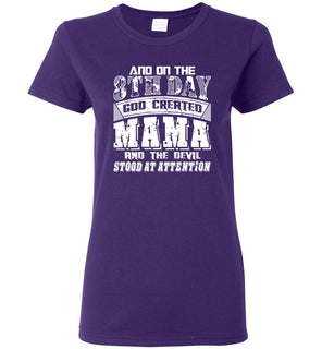 And On The 8th Day Good Created Mama And The Devil Stood At Attention - Ladies Short-Sleeve