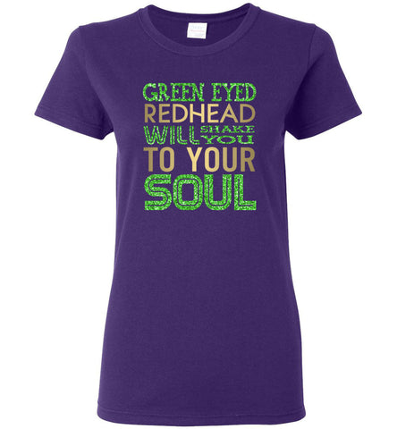 Green Eyed Redhead Will Shake Will Soul - Ladies Short-Sleeve