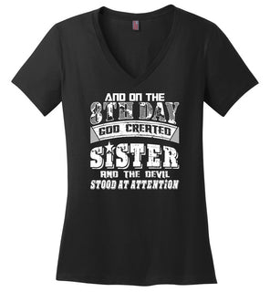 And On The 8th Day Good Created Sister And The Devil Stood At Attention - Ladies Weight V-Neck