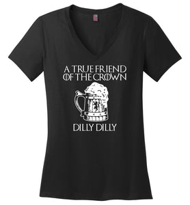 a tre friend of the crown dilly dilly - Ladies Weight V-Neck