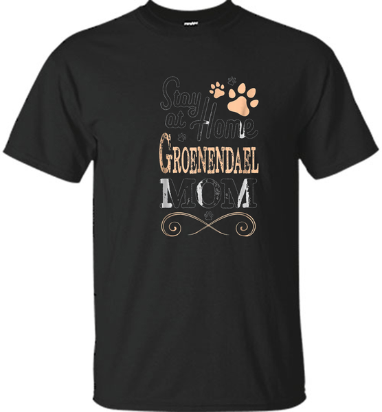 Stay at Home Belgian Shepherd Groenendael Dog Mom T-shirt - Shirt