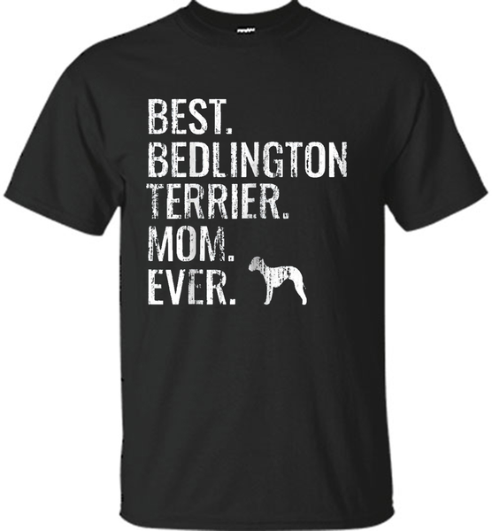 Womens Best Bedlington Terrier Mom Ever - Cool Dog Owner Gift - Shirt