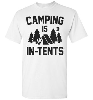 Camping is In Tents Funny camping t shirt