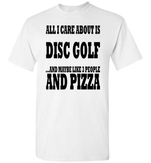All I Care About Is Disc Golf & 3 People & Pizza