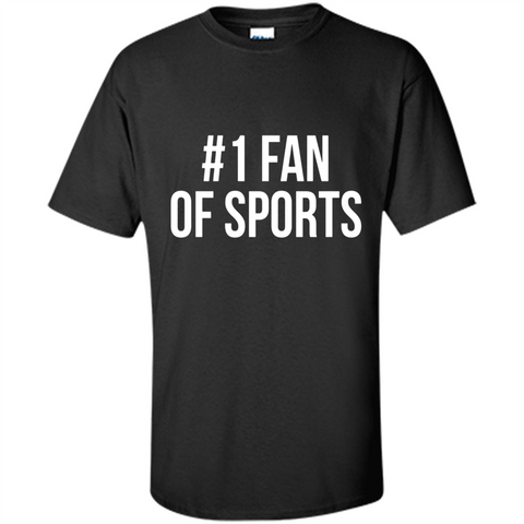 #1 Fan Of Sports Funny T-Shirt Sports Tee - T-Shirt