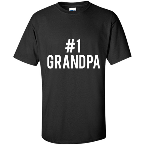 #1 Grandpa Design for Father_s Day, Grandparents_ Day, or Birthday T-Shirt - T-Shirt