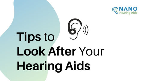 Tips to Look After Your Hearing Aids