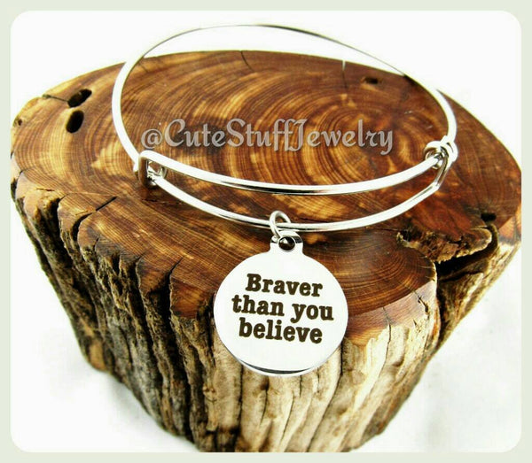 Braver than you believe Bracelet, Braver than you believe Bangle, Handmade Inspirational Jewelry, girl power, feminism, Be Brave