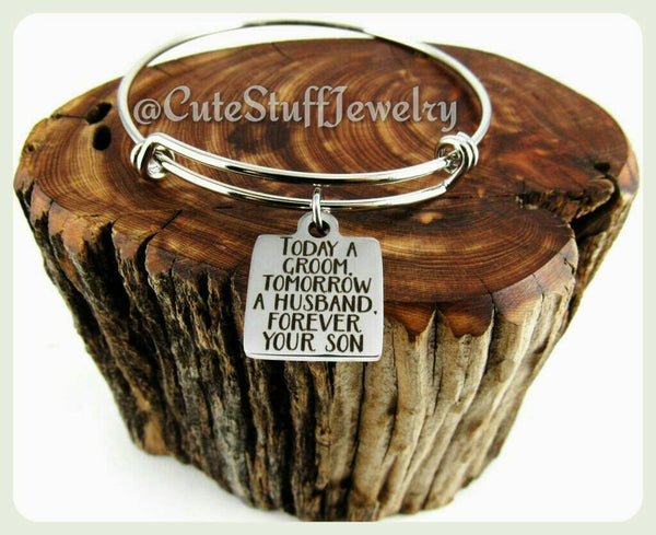 Today A Groom Forever your Son Bracelet, Mother of the Groom Bangle, Mother of Groom Bracelet, Handmade Mother of the Groom Jewelry Gift