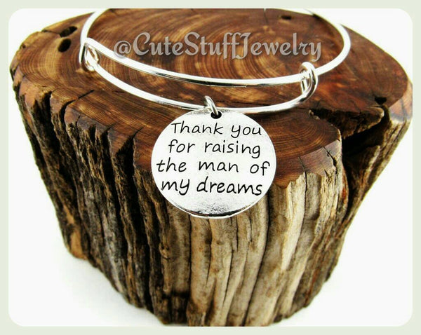 Thank you for raising the man of my dreams Bracelet, Mother of the Groom Bangle, Mother of Groom Bracelet, Handmade Mother of the Groom Gift