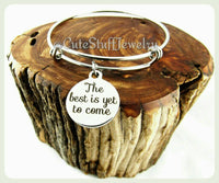 The Best Is Yet To Come Bracelet, Best Is Yet To Come Bangle, Handmade Inspirational Jewelry, Encouragement Bracelet, Look to the Future
