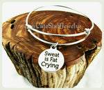 Sweating is Fat Crying Bracelet, Sweat is Fat Crying Bangle, Bride Bracelet, Handmade Workout Jewelry, Fitness Bracelet, Weight Loss Bangle