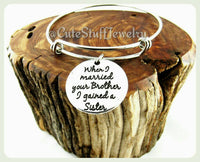 Sister of the Groom Bracelet, When I Married Your Brother I Gained a Sister Bracelet, Sister In Law Bangle, Handmade Sister in law jewelry