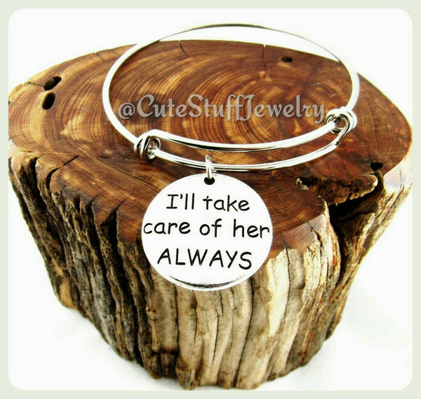 I'll Take Care of Her Always Bracelet, Mother of the Bride Bangle