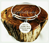 Life is a journey best traveled with friends Bracelet, Life is a journey best traveled Bangle, Handmade Inspirational Jewelry, Journey Gift