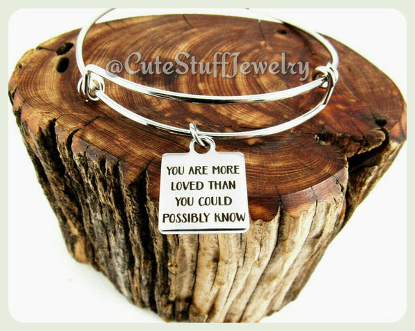 You Are Loved Bracelet, You Are Loved Bangle, You are more loved than you could possibly know bracelet, Handmade Love Jewelry, Love Bracelet