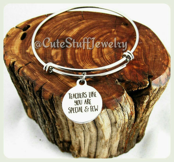 Teachers like you are special & few Bracelet, Teacher Bracelet, Favorite Teacher Bangle, Handmade Teachers Appreciation Jewelry, Teach Gift
