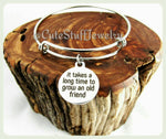 Old Friend Bracelet, It Takes A Long Time To Grow An Old Friend Bangle, Handmade Friendship Jewelry, Friends Bracelet, Best Friends