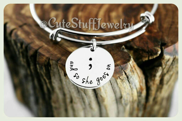 And So She Goes On Bracelet,  And So She Goes On Bangle, Handmade Inspirational Jewelry, Semicolon Bracelet, She Goes on jewelry