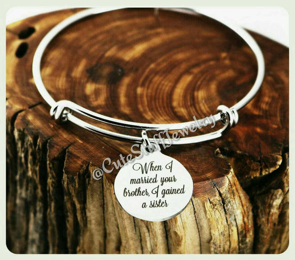 When I Married Your Brother I Gained a Sister Bracelet, Sister of the Groom Bracelet, Sister In Law Bangle, Handmade Sister in law Jewelry