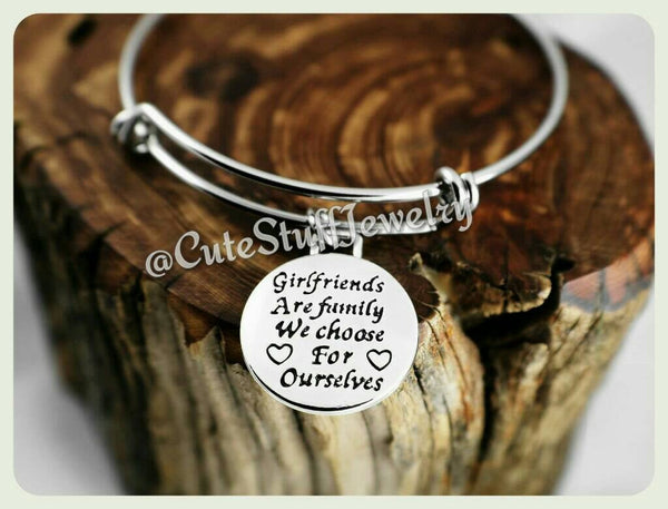 Girlfriends are family we choose for ourselves Bracelet, Girlfriends Bangle