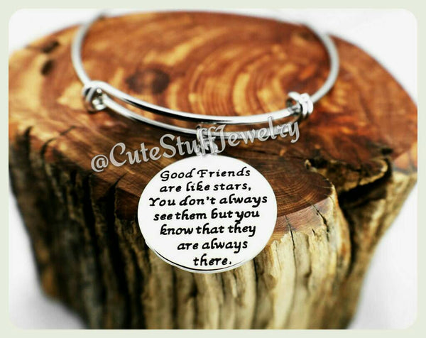 Good friends are like stars You don't always see them but know they are always there Bracelet, Friends Bangle