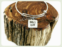 Do It Bracelet,  Don't Quit Bangle, Adjustable Charm Bracelet, Do It Bangle Bracelet, Inspirational Bracelet, Handmade Jewelry