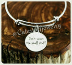 Don't Sweat the Small Stuff Bracelet, Do Not Sweat the Small Stuff Bangle