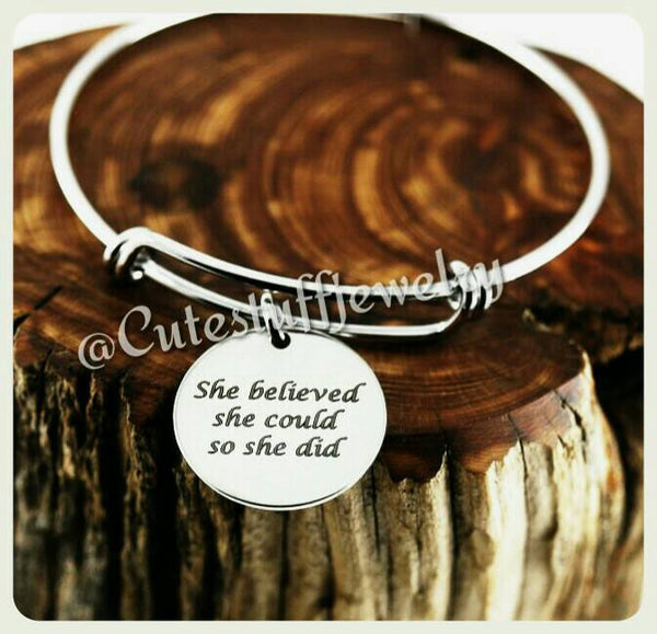 She believed she could so she did Bracelet, She believed she could so she did Bangle