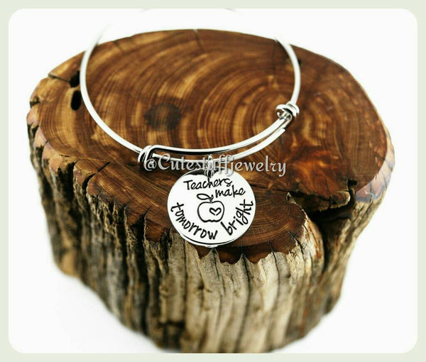Teachers make tomorrow bright Bracelet, Teacher Bangle, Favorite Teacher Bracelet, Handmade Teachers Appreciation Jewelry, Teacher Jewelry