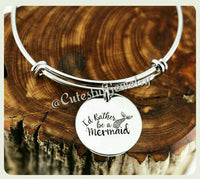 I'd rather be a mermaid Bracelet, Mermaid Bangle, Handmade Mermaid Jewelry, Mermaid Accessory, Mermaids Bracelet, Mermaid Gift, Little Girl