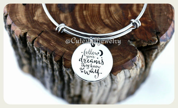 Follow Your Dreams Bracelet, follow your dreams bangle, handmade Inspirational jewelry, dreams jewelry, follow your dreams they know the way