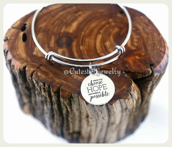 Once you choose Hope anything is possible Bracelet, Handmade Inspirational Jewelry, Hope Bracelet, Inspirational Hope Bangle, Hope Gift